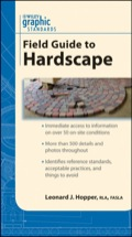 Part of Wiley's new Graphic Standard Field Guides series, Graphic Standards Field Guide to Hardscape is the reference for the on-the-go professional