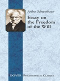 Brilliant and elegant in its treatment, Schopenhauer's 1839 essay on free will and determinism still remains relevant to modern readers