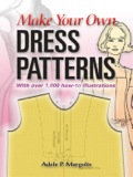 "Anyone who can work through the labyrinthian directions for sewing that accompany the commercial pattern can surely learn the comparatively simple and clear rules for pattern making,"" says nationally acclaimed sewing expert Adele Margolis"