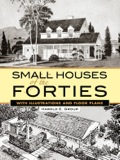 """Designed for the 1940s family with a """"limited budget but unlimited good taste,"""" this fascinating volume presents 56 floor plans and elevations of lovely small homes that originally cost less than $15,000 to build"""