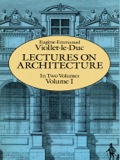 Volume 1 of an unabridged reprint of extremely influential work by great 19th-century architect, champion of the Gothic Revival