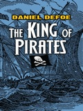 In this thrilling tale of high-seas adventure by the author of Robinson Crusoe, colorful rogue Captain Avery defends himself against scandalous accusations and, in doing so, draws a rousing portrait of pirate life.