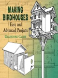 Easy-to-follow instructions include diagrams for everything from a one-room house for bluebirds to a forty-two-room structure for purple martins