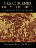 Great Scenes From The Bible: 230 Magnificent 17th-century Engravings