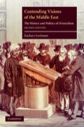 Zachary Lockman's informed and thoughtful history of European Orientalism and U.S