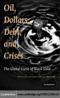 Oil, Dollars, Debt, and Crises studies the links between past and present oil crises, financial crises, and geopolitical conflicts to offer new insights into the driving forces that keep bringing the world to the brink of economic catastrophe.