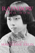 With this translation of the 1929 novel Rainbow(Hong), one of China's most influential works of fiction is at last available in English.Rainbow chronicles the political and social disruptions in China during the early years of the twentieth century
