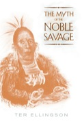 In this important and original study, the myth of the Noble Savage is an altogether different myth from the one defended or debunked by others over the years