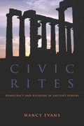 Civic Rites explores the religious origins of Western democracy by examining the government of fifth-century BCE Athens in the larger context of ancient Greece and the eastern Mediterranean