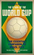 The Story of the World Cup: 2014: The Essential Companion to Brazil 2014 9780571312542