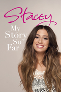Stacey shares her bestselling story of her rise to the top in My Story So FarAs a kid, Stacey dreamed of becoming a star
