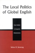 I>The Local Politics of Global English analyzes linguistic globalization in five countries that differ greatly in both their degree of global integration and their use of English