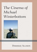 The Cinema of Michael Winterbottom, by Deborah Allison, examines eight films by the contemporary British director Michael Winterbottom