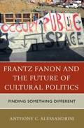 This book examines how the work of a revolutionary writer such as Frantz Fanon might be best appropriated for contemporary political and cultural issues