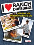 If you like sporting novelty sweaters, dipping everything in ranch dressing, smothering your home with sunflowers and white wicker, and eating top-notch dinners at Cracker Barrel, then you might be a White Midwesterner (or at the very least you should move to the Midwest as soon as possible).