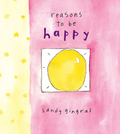 In Reasons to Be Happy, Sandy Gingras shares a heartfelt and eclectic list of things that should make everyone smile, all illustrated with her unique watercolor painting