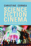 Science Fiction Cinema: Between Fantasy and Reality 9780748628704