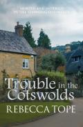 Trouble in the Cotswolds 9780749014483