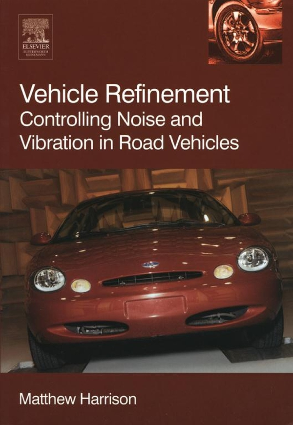 Vehicle Refinement: Controlling Noise and Vibration in Road Vehicles (ebook) eBooks