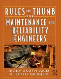 "Rules of Thumb for Maintenance and Reliability Engineers will give the engineer the ""have to have information"