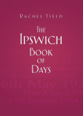 Taking you through the year day by day, The Ipswich Book of Days contains quirky, eccentric, shocking, amusing and important events and facts from different periods in the history of the town