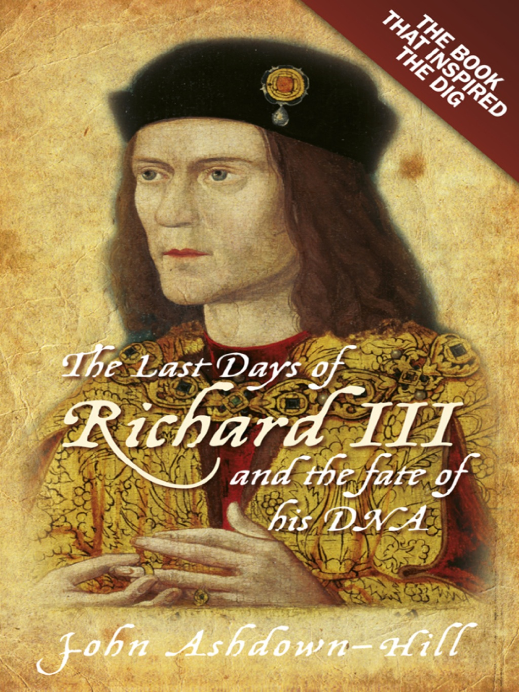 The Last Days of Richard III and the fate of his DNA (ebook) eBooks