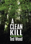 A CLEAN KILL A Reid Bennett Mystery There's no rest tonight for Reid Bennett, police chief of tiny Murphy's Harbor in Canada