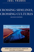 Crossing Sidelines, Crossing Cultures 9780761847458