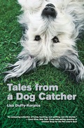Tales from a Dog Catcher is based on the author's experiences in a smallish city in the northern suburbs of NYC