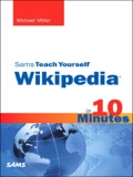 Sams Teach Yourself Wikipedia in 10 Minutes gives you straightforward, practical answers when you need fast results