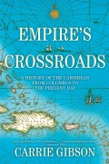 Ever since Christopher Columbus stepped off the Santa Maria onto what is today San Salvador, in the Bahamas, and announced that he had arrived in the Orient, the Caribbean has been a stage for projected fantasies and competition between world powers