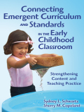 Connecting Emergent Curriculum and Standards in the Early Childhood Classroom: Strengthening Content and Teaching Practice 9780807771419
