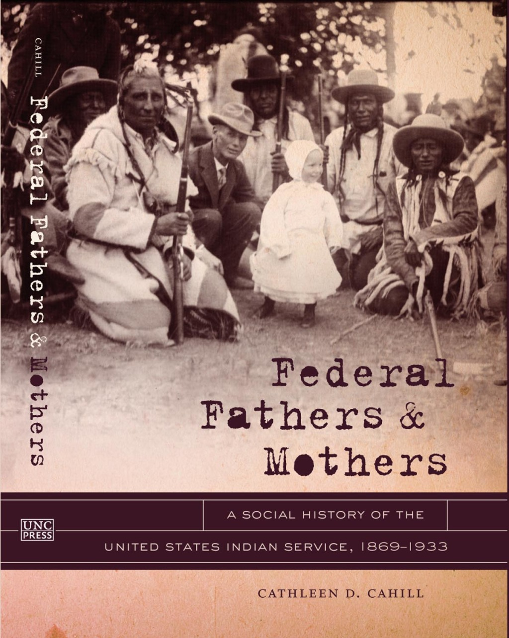 Federal Fathers and Mothers: A Social History of the United States Indian Service, 1869-1933 (ebook) eBooks