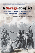 A Savage Conflict: The Decisive Role Of Guerrillas In The American Civil War