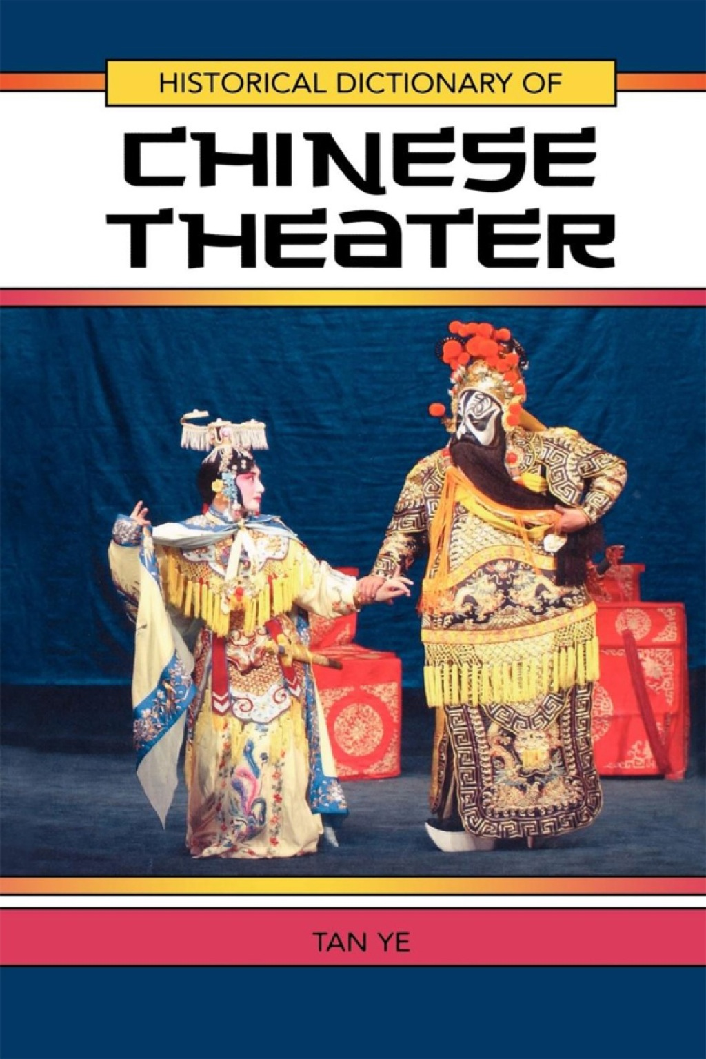 Historical Dictionary of Chinese Theater (ebook) eBooks