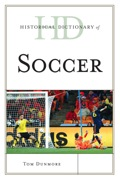Historical Dictionary of Soccer 9780810873957