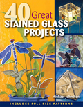 40 Great Stained Glass Projects 9780811745574