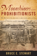 Moonshiners and Prohibitionists 9780813140094