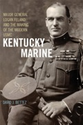 A native of Hopkinsville, Kentucky, Major General Logan Feland (1869--1936) played a major role in the development of the modern Marine Corps