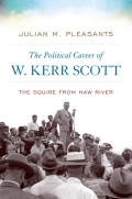 The Political Career Of W. Kerr Scott: The Squire From Haw River