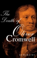 For centuries, rumors have circulated in England that Lord Protector Oliver Cromwell did not die of natural causes