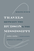 Travels Between The Hudson And The Mississippi: 1851--1852