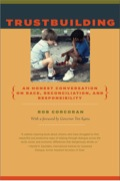 """""""Trustbuilding, using personal narrative and exhaustive    reporting by Rob Corcoran, chronicles how Hope in the Cities has moved what looked like an    immoveable barricade"""