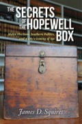 The Secrets Of The Hopewell Box: Stolen Elections, Southern Politics, And A City's Coming Of Age