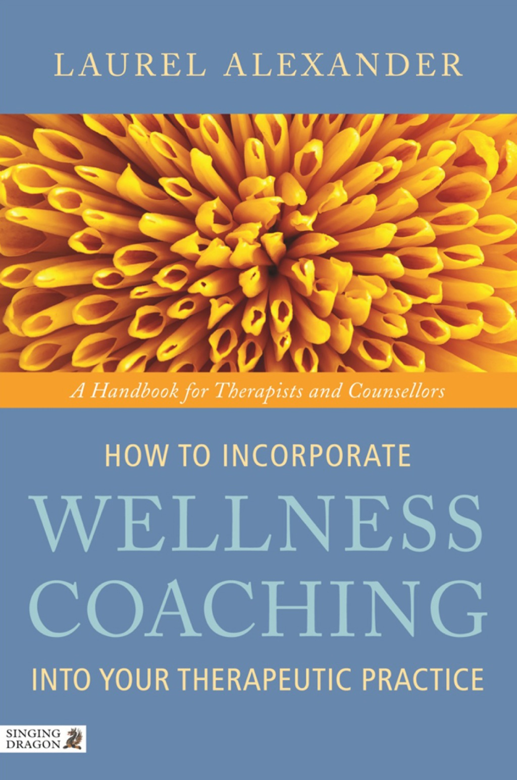 How to Incorporate Wellness Coaching into Your Therapeutic Practice (ebook) eBooks