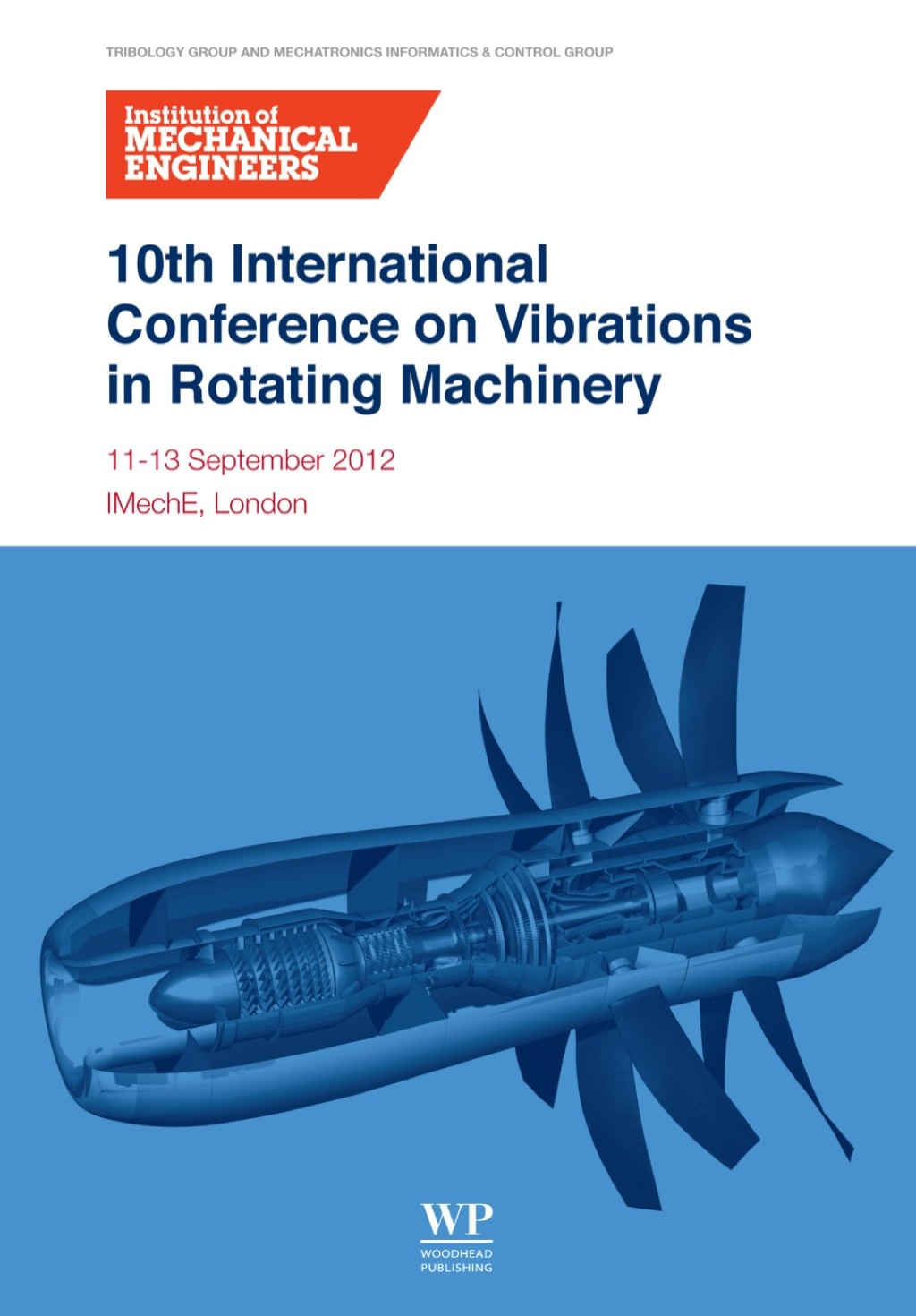 10th International Conference on Vibrations in Rotating Machinery: 11-13 September 2012, Imeche London, Uk (ebook) eBooks
