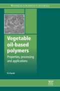 Vegetable Oil-based Polymers: Properties, Processing And Applications