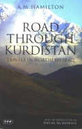 In 1928, A.M. Hamilton travelled to Iraqi Kurdistan, having been commissioned to build a road that would stretch from Northern Iraq, through the mountains and gorges of Kurdistan and on to the Iranian border. Now called the Hamilton Road, this was, even by today's standards, a remarkable feat of engineering and remains one of the most strategically important roads in the region. In this colourful and engaging account, Hamilton describes the four years he spent overcoming immense obstacles – disease, ferocious brigands, warring tribes and bureaucratic officials – to carve a path through some of the most beautiful but inhospitable landscape in the world. Road Through Kurdistan is an enthralling story, packed with adventure, of one man's determination in the face of adversity: a classic of travel writing. It is also an invaluable portrayal of the Iraqi Kurds themselves, and of the Kurdish regions of Northern Iraq._x000D__x000D_'…a book which conquers the reader by its freshness, warm sympathy to men and a keen gift for observation.' ---Vladimir Minorsky