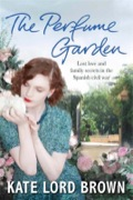 The Perfume Garden  combines the gripping storytelling of Kate Morton with the evocative  settings of Victoria Hislop to tell this sumptuous, escapist story of  lost love and family secrets set between modern day Valencia and the  Spanish Civil War