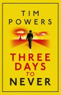From multi-award-winning fantasy writer Tim Powers - the exhilerating masterwork Three Days to NeverWhen Albert Einstein told Franklin Roosevelt in 1939 that the atomic   bomb was possible, he did not tell the president about another  discovery  he had made, something so extreme and horrific it remained a  secret